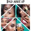 Avoir moins de 30 ans et lancer sa marque de cosmétiques en Afrique: le cas «Bold Make Up».